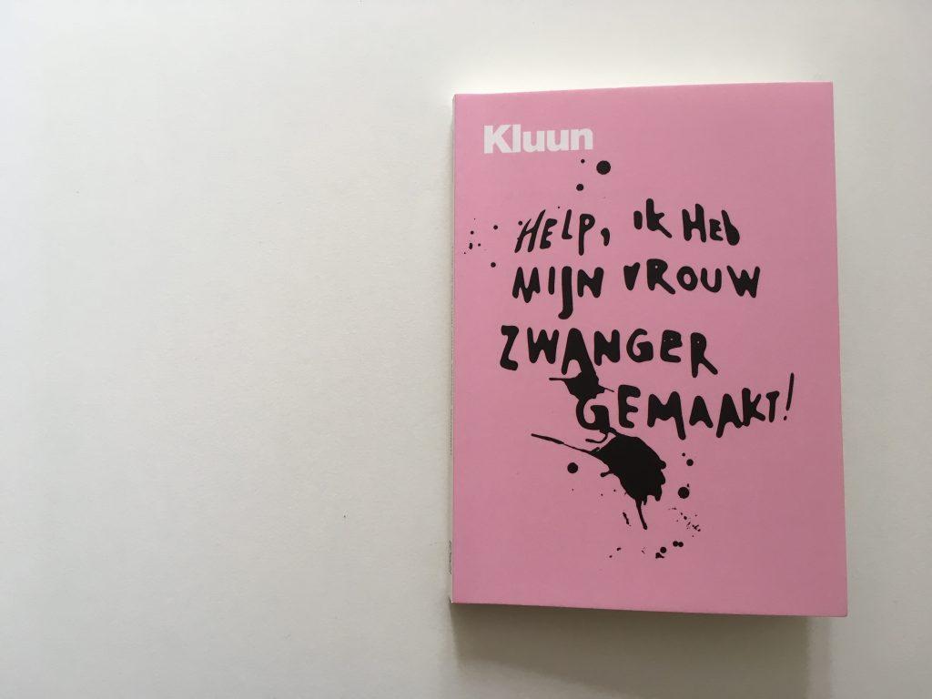 Boek van Kluun: Help Ik Heb Mijn Vrouw Zwanger Gemaakt