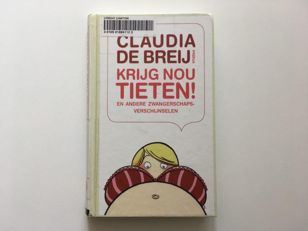 Boek van Claudia de Breij: Krijg Nou Tieten!